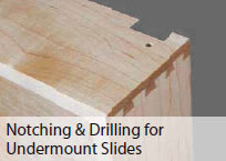 Drawer Notching and Drilling for Undermount Slides