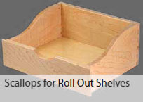 Drawer Scallops for Roll Out Shelves
